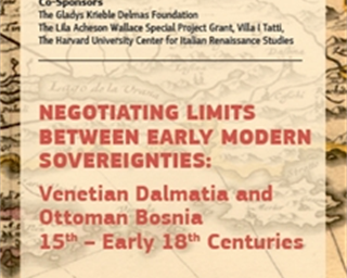 "Međunarodni znanstveni skup ""Negotiating Limits Between Early Modern Sovereignties: Venetian Dalmatia and Ottoman Bosnia 15th – Early 18th Centuries"""