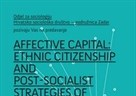 Gostujuće predavanje – Affective capital:  Ethnic Citizenship and Post-socialist Strategies of Diaspora Enticement